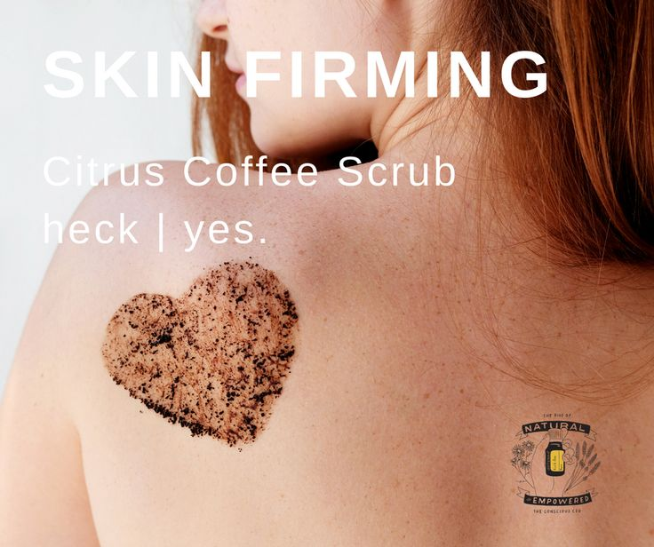 Skin-Firming Coffee Scrub with Essential Oils - The Whole Daily