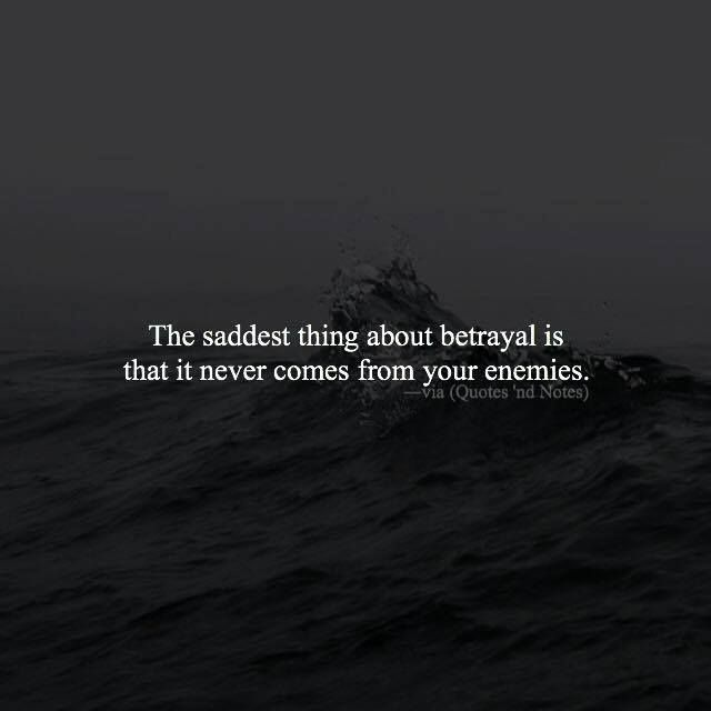 The saddest thing about betrayal is that it never comes from your enemies. via (http://ift.tt/2j473Hf)