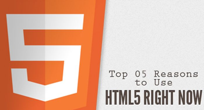 Top 5 Reasons That Tells to Use #HTML5