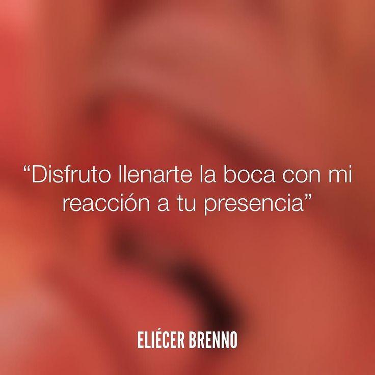 Disfruto llenarte la boca con mi reacción a tu presencia Eliécer Brenno  #boca #presencia #quotes #writers #escritores #EliecerBrenno #reading #textos #instafrases #instaquotes #panama #poemas #poesias #pensamientos #autores #argentina #frases #frasedeldia #lectura #letrasdeautores #chile #versos #barcelona #madrid #mexico #microcuentos #nochedepoemas #megustaleer #accionpoetica #yoleopty