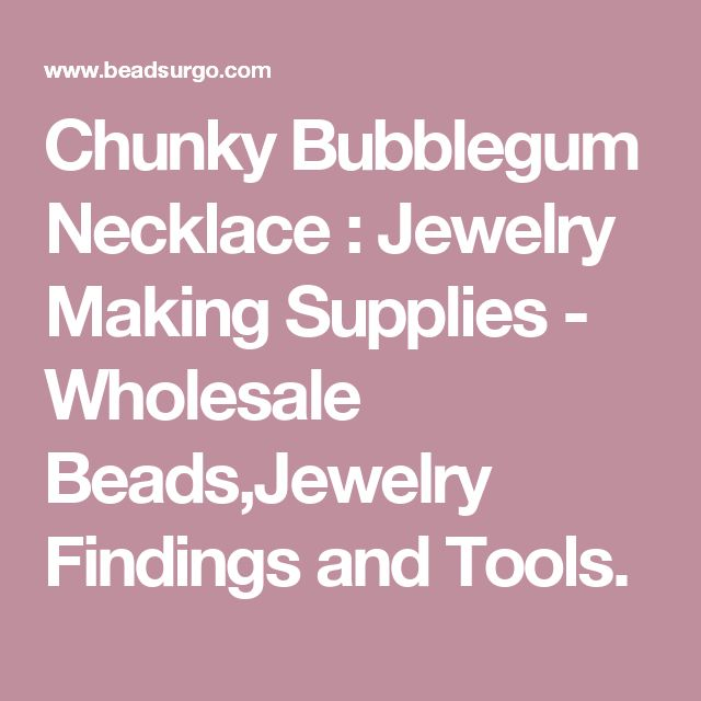 Chunky Bubblegum Necklace : Jewelry Making Supplies - Wholesale Beads,Jewelry Findings and Tools.