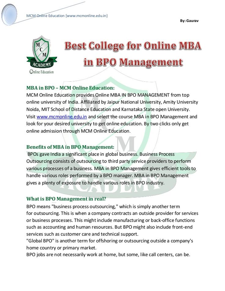 MBA in BPO – MCM Online Education: MCM Online Education provides Online MBA IN BPO MANAGEMENT from top online university of India. Affiliated by Jaipur National University, Amity University Noida, MIT School of Distance Education and Karnataka State open University. Visit www.mcmonline.edu.in and select the course MBA in BPO Management and look for your desired university to get online education. By two clicks only get online admission through MCM Online Education.