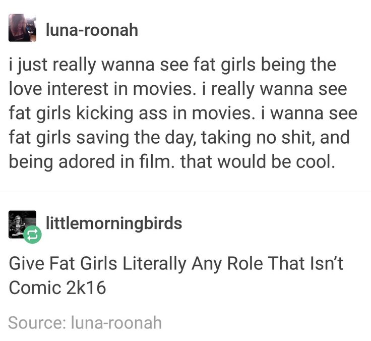 Representation << I really just wanna see fat girls being represented as human beings instead of dumpster fires 2k18
