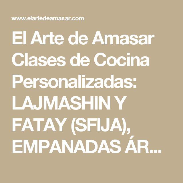 El Arte de Amasar Clases de Cocina Personalizadas: LAJMASHIN Y FATAY (SFIJA), EMPANADAS ÁRABES