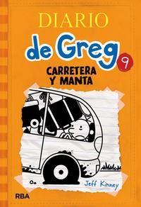"""""""Diario de Greg 9: Carretera y manta"""" / Jeff Kinney: Dicen que viajar por carretera en familia es algo muy      divertido...a no ser que se trate de los Heffley. Al principio      el trayecto promete, pero no tardan en aparecer unos cuantos      problemas inespererados. La gasolinera con los baños cerrados,      un cerdito descontrolado, gaviotas enloquecidas...nada que se      parezca, ni remotamente, a la idea que tiene Greg de pasarlo      bien. Pero incluso el peor viaje en coche se…"""