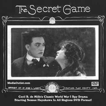 The Secret Game (1917) Stars: Sessue Hayakawa, Jack Holt, Florence Vidor ~ Director: William C. de Mille