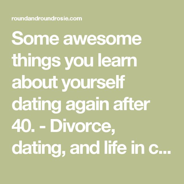 Dating after divorce at 45