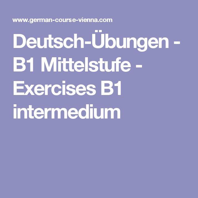 Deutsch-Übungen - B1 Mittelstufe - Exercises B1 intermedium