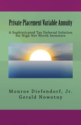 This is a detailed discussion of the mechanics of a Private Placement Variable Annuity and the benefits that exist for the high net worth investor. Domaining v1 - Earn Fast Cash Flipping Domain Names The Easiest and Safest Way to enter the domaining game. Earn weekly cash from flippa.com by... more details available at https://insurance-books.bestselleroutlets.com/life-insurance/product-review-for-private-placement-variable-annuity-a-sophisticated-tax-deferral-solution-for-hi
