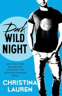 New romance books: Dark Wild Night by Christina Lauren