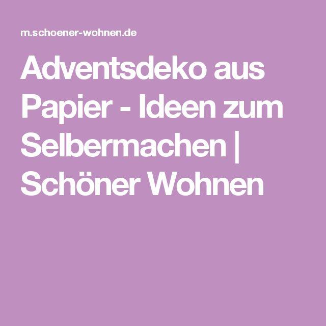Adventsdeko aus Papier - Ideen zum Selbermachen | Schöner Wohnen