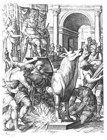 "The brazen bull was a torture and execution device designed in ancient Greece. Its inventor, metal worker Perillos of Athens, proposed it to Phalaris, the tyrant of Akragas, as a means of executing criminals. Perillos said to Phalaris: ""[His screams] will come to you through the pipes as the tenderest, most pathetic, most melodious of bellowings."" Disgusted by these words, Phalaris ordered it tested on Perillos himself."