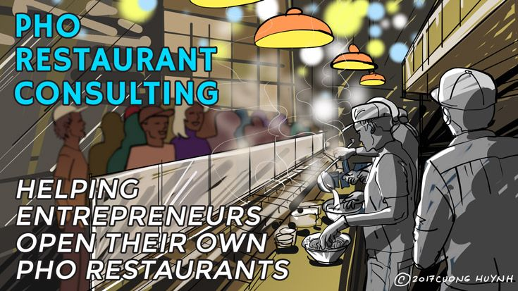 Pho restaurant consulting: Helping entrepreneurs open and profitably operate their own pho restaurants.