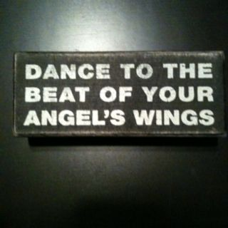 """""""dance to the beat of your angel's wings."""" perfect way to smile."""