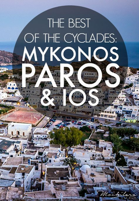 The Greek island chain known as the Cyclades has something for everyone.  Check out iconic Mykonos, stunningly beautiful Paros, and nightlife-rich Ios   The Mochilera Diaries