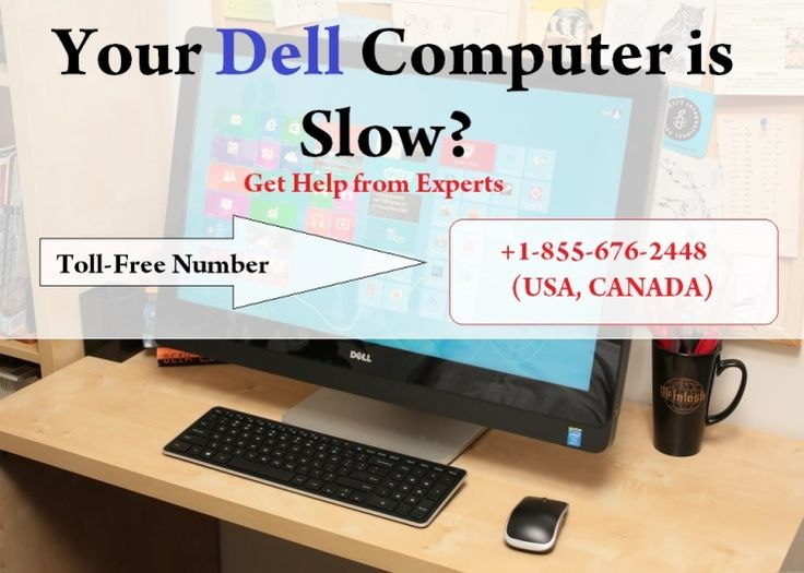 Is your DELL Computer is slow? If yes, Then don't take more stress because Dell desktop support is here to help you. Call anytime at toll-free number to get help.
