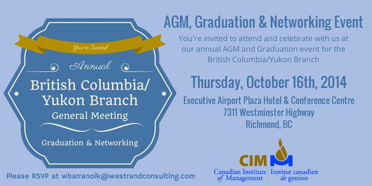You're invited to join our British Columbia/Yukon Branch on October 16th for their 2014 AGM, Graduation and Networking Event, which will be held at the Executive Airport Plaza Hotel and Conference Centre in Richmond, BC. For more information and to RSVP, please visit http://bit.ly/10QYm8O