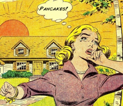 I get that upset over pancakes too.