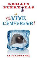 Librairie du Théâtre Zannini: Re-vive l'Empereur ! - éd. le dilettante