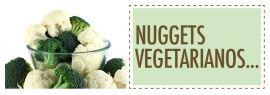 NuggetsVegetarianos Ingredientes:   ½ coliflor grande   1 brócoli grande   3 huevos   ¾ de taza de pan molido (si es integral, mejor)   ½ taza de queso parmesano rallado (si es orgánico, mejor)   2 cucharaditas de aderezo italiano   Sal y pimienta al gusto  http://placeresorganicos.com/mis-recetas/nuggets-vegetarianos/