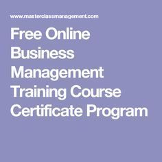 Free Online Business Management Training Course Ce…