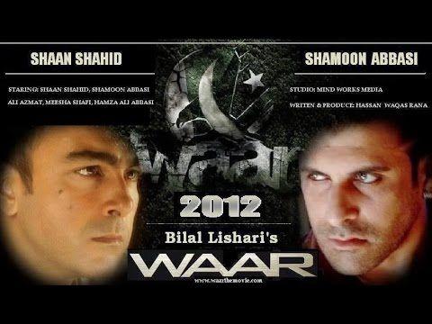 Waar ~ Shaan, Shamoon Abbasi, Hamza Abbasi, Ali Azmat ~ Feature Film