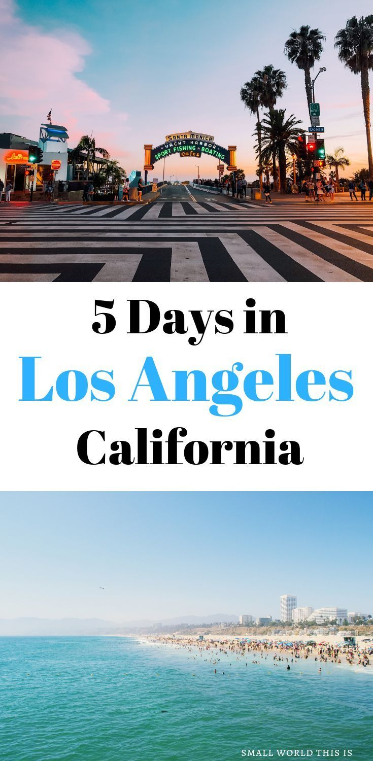 The Complete Los Angeles Itinerary For 5 Days Los Angeles Itinerary Los Angeles Travel Guide California Travel Road Trips