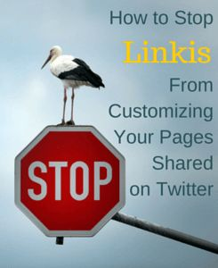 How to stop Linkis from replacing your original links and adding additional information to your web pages shared on Twitter by their users.