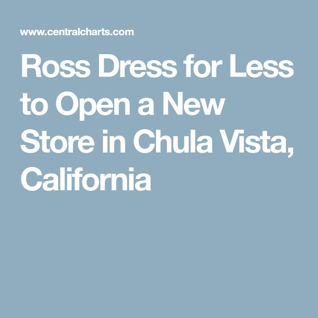 Ross Dress for Less to Open a New Store in Chula Vista, California