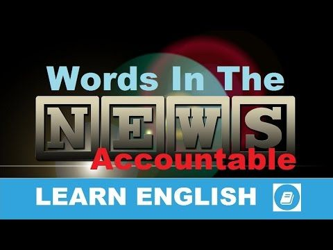 Learn English - Words in the News - Accountable
