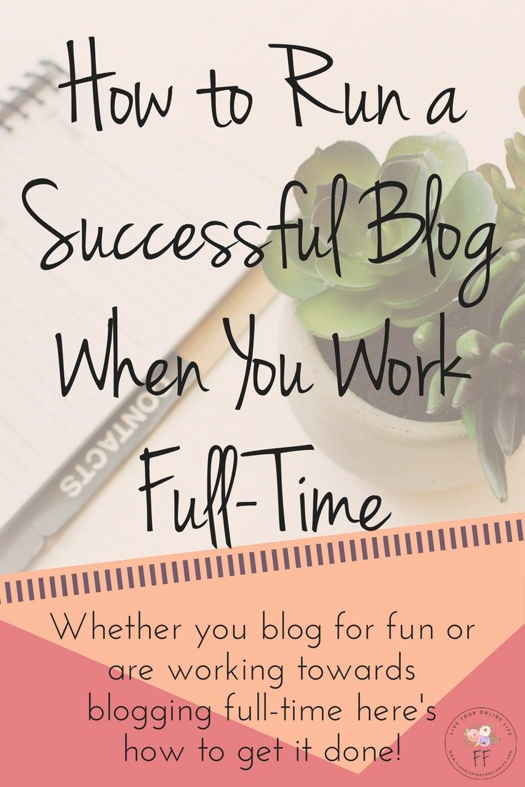 Run a Successful Blog when you Work Full Time