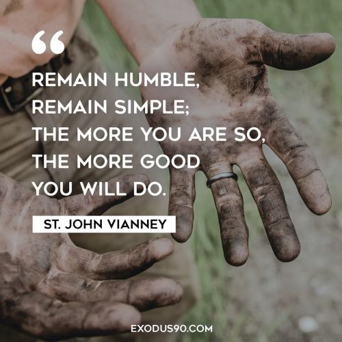 "St. John Vianney - ""Remain Humble. Remain simple: The more you are so, the more good you will do. ~ A Catholic Rose"