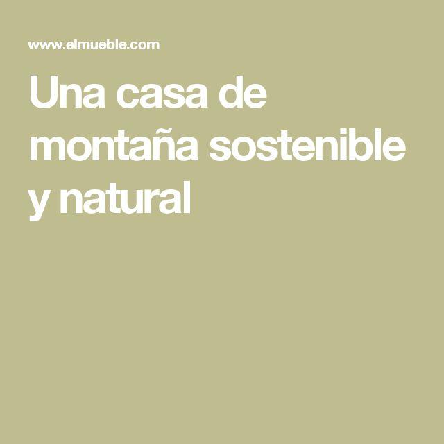 Una casa de montaña sostenible y natural