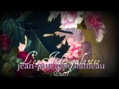 J. Ph. Rameau: Les Indes galantes (1735) / Suite d'orchestre / Orchestre de la Chapelle Royale - YouTube