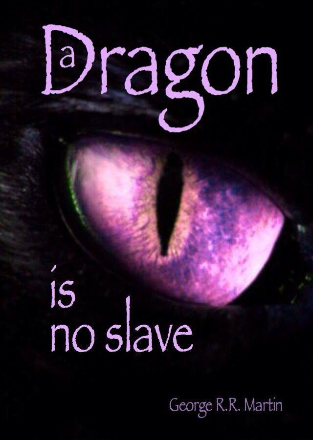 A Dragon is no slave                                                                                                                                                      More