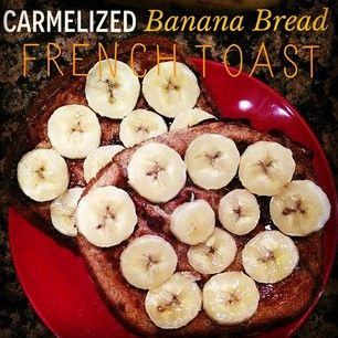 Caramelized Banana Bread French Toast | Someone Else's Skinny