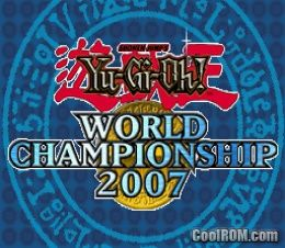 Yu-Gi-Oh! World Championship 2007 ROM Download for Nintendo DS / NDS - CoolROM.com