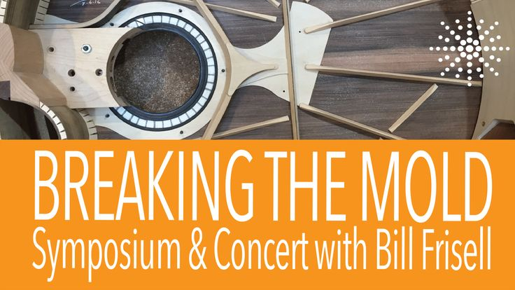 "Concord, Oct 22: Breaking the Mold"": Symposium & Concert With Bill Frisell"
