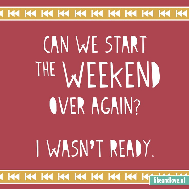 """Happy Days Are Here Again Quotes: Toffe Quote: """"Can We Start The Weekend Over Again? I Wasn"""