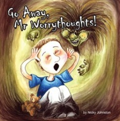 """Featured at Making Tough Time Easier, """"Go Away Mr Worrythoughts!"""" by Nicky Johnston, available at the TBYL Store."""