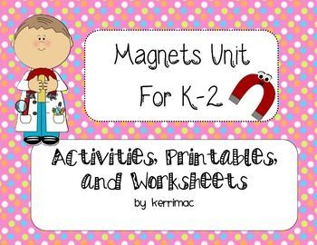 First Grade Second Grade Magnet Unit Activities, printables, worksheets  What's included: •Activating Schema about magnets (Common Core Lit Connection) •Magnets all around us- school/home •Hypothesizing there the magnetic poles are located •Investigating magnets •Poles of a magnet •Using short text passages to learn about magnets (2 reading levels and 2 passages) •Magnet Graphing •Magnetic Inventions •Magnet experiment following the scientific method •End of Unit Test