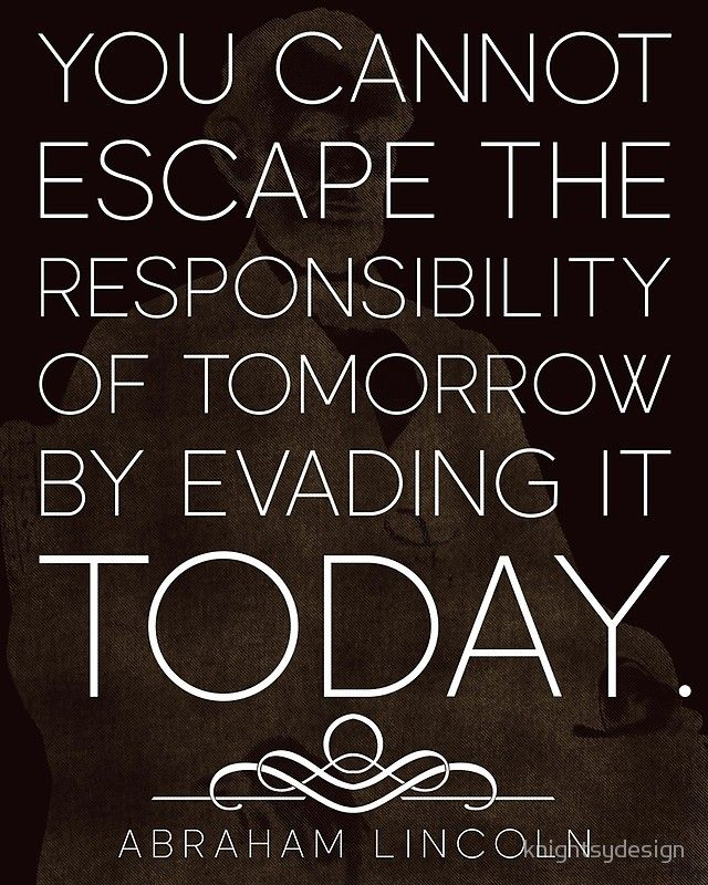 Lincoln Quote on Responsibility Poster by knightsydesign