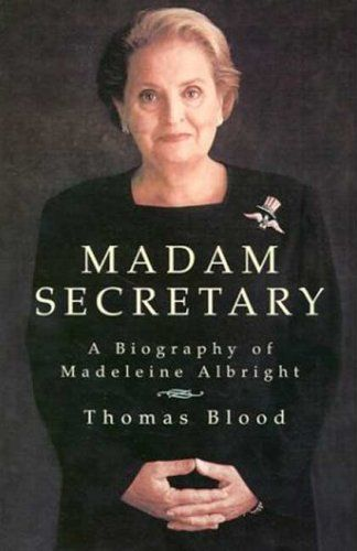 Madam Secretary: A Biography of Madeleine Albright by Thomas Blood http://www.amazon.com/dp/B00BFQBWFA/ref=cm_sw_r_pi_dp_qjxpvb1WTVENM