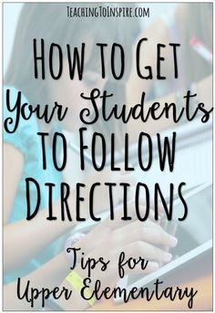 Read this article for tons of ideas to get your students to follow directions (verbal and written) quickly and correctly!