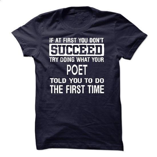 Poet T-Shirt - #tee verpackung #college hoodie. BUY NOW => https://www.sunfrog.com/LifeStyle/Poet-T-Shirt-50457974-Guys.html?68278