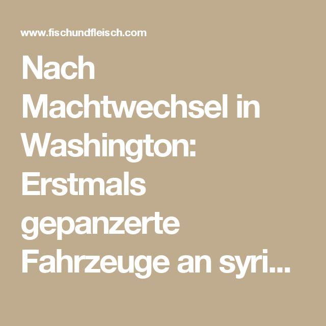 Nach Machtwechsel in Washington: Erstmals gepanzerte Fahrzeuge an syrische Kurden geliefert! - von Julian Tumasewitsch Baranyan | fisch+fleisch