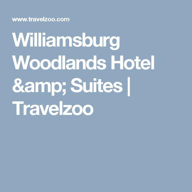 Williamsburg Woodlands Hotel & Suites   Travelzoo