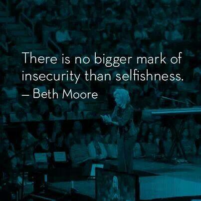 Beth Moore - how true!!