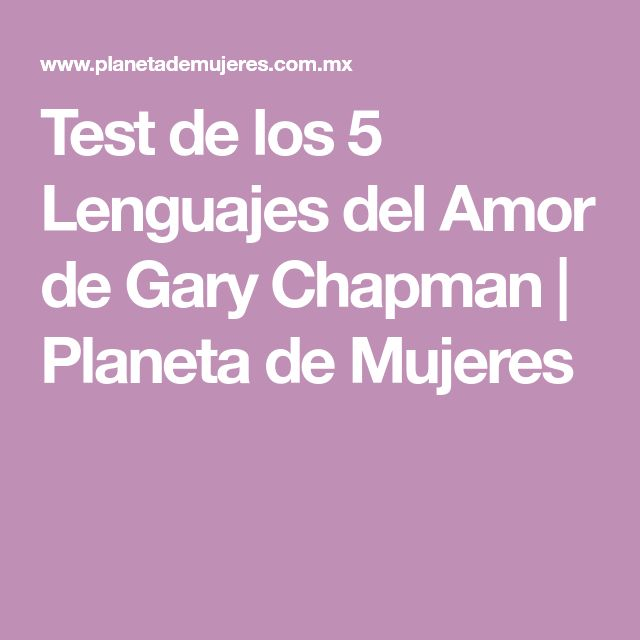 Test de los 5 Lenguajes del Amor de Gary Chapman | Planeta de Mujeres