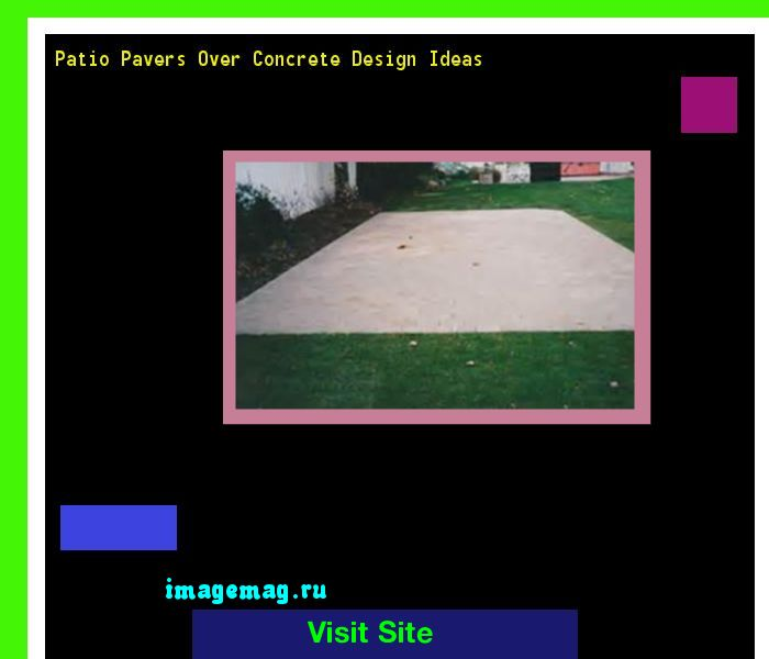Patio Pavers Over Concrete Design Ideas 171409 - The Best Image Search